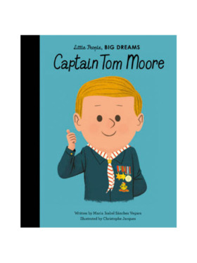 Little People, Big Dreams Life of Captain Tom Moore