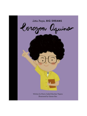 Little People, Big Dreams Life of Corazon Aquino