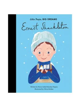 Little People, Big Dreams Life of Ernest Shackleton