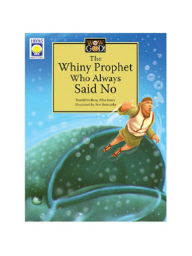 Hiyas Wow, God! The Whiny Prophet Who Always Said No