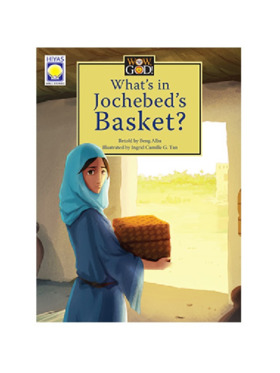 Hiyas Wow, God! What's in Jochebed's Basket?